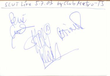 · Das SLUT Autogramm  gruss C. !!! ·